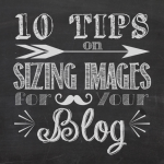 10 Tips on Best Image Size for Your Blog