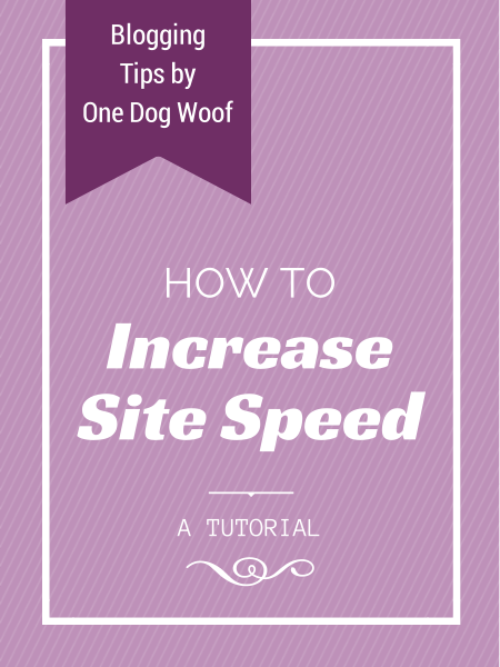 how to increase site speed | www.1dogwoof.com