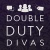 Double Duty Divas