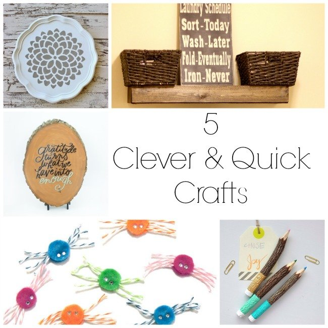 5 Quick and Clever Crafts