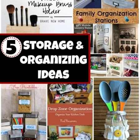 5 Storage and Organizing Ideas