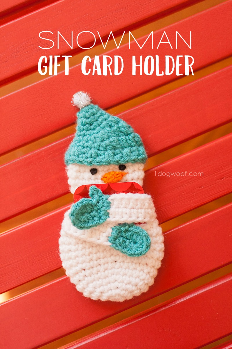 Snowman gift card holder crochet pattern one dog woof the gift that keeps on giving why not dress up a plain gift card this negle