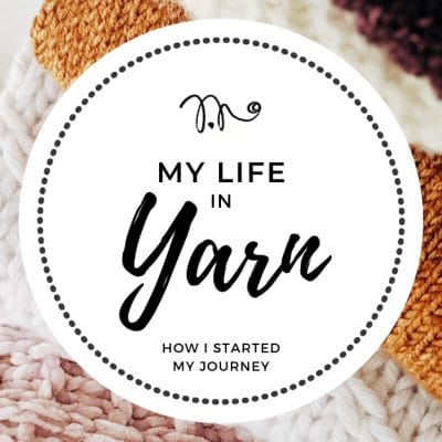 My Life in Yarn: The Ongoing Journey