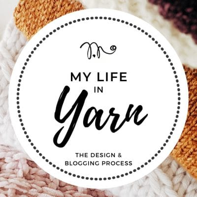 My Life in Yarn: The Design & Pattern Writing Process