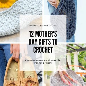12 Mother's Day Crochet Gifts I'd Like to Get